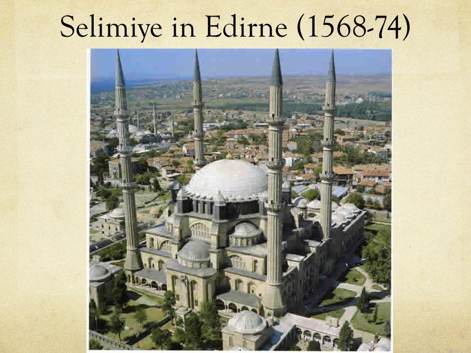 Selimiye in Edirne (1568-74)
