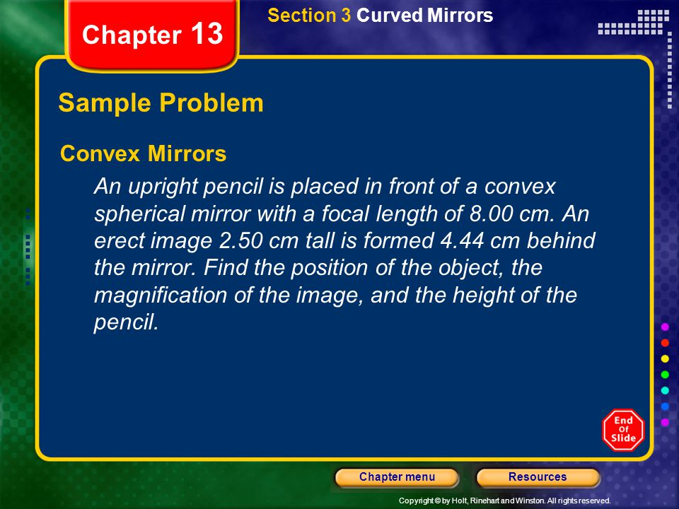 Copyright © by Holt, Rinehart and Winston. All rights reserved. ResourcesChapter menu Section 3 Curved Mirrors Chapter 13 Sample Problem Convex Mirror