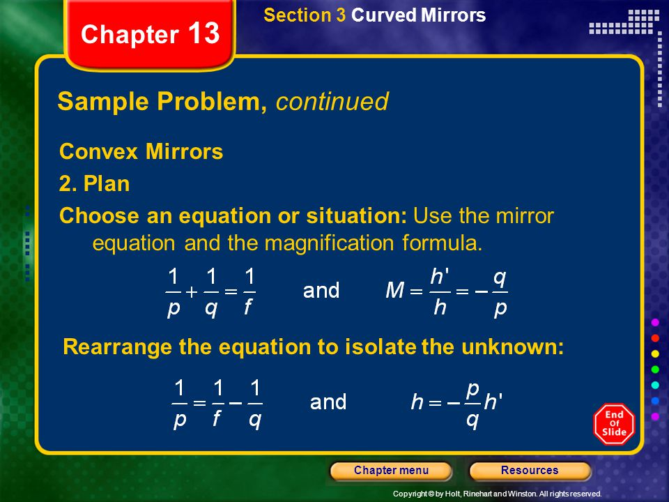 Copyright © by Holt, Rinehart and Winston. All rights reserved. ResourcesChapter menu Section 3 Curved Mirrors Chapter 13 Sample Problem, continued Co