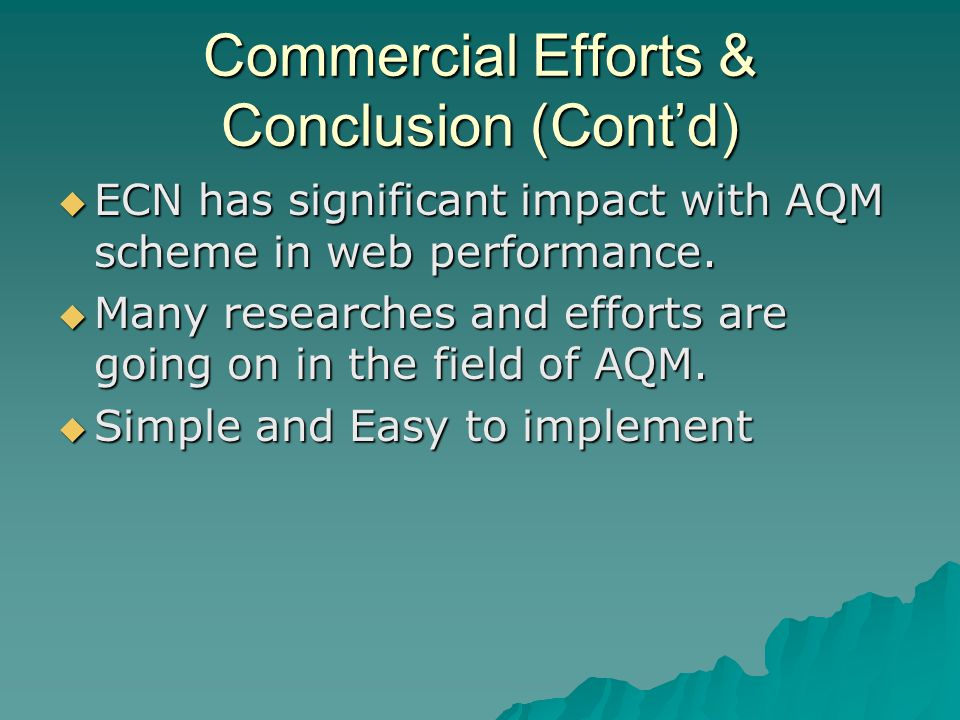Commercial Efforts & Conclusion (Cont'd)  ECN has significant impact with AQM scheme in web performance.