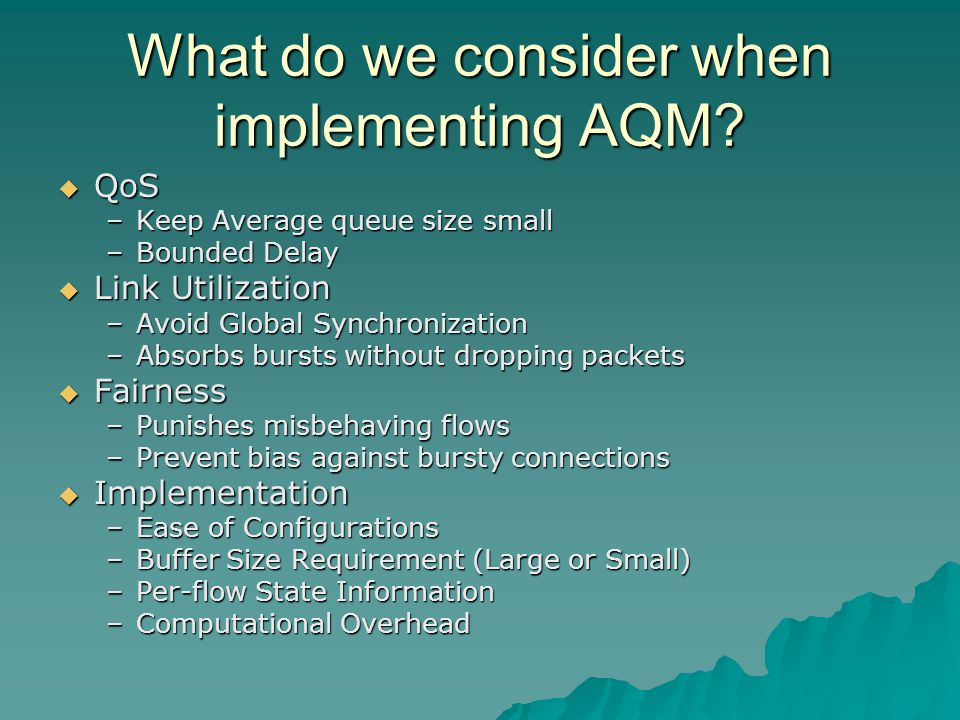 Commercial Efforts & Conclusion (Cont'd)  Applying AQM over 3G wireless network – a paper supported by Motorola Canada Ltd.