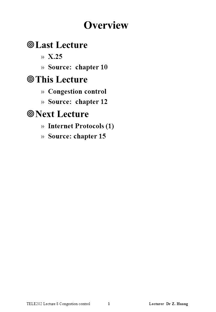 TELE202 Lecture 8 Congestion control 1 Lecturer Dr Z.
