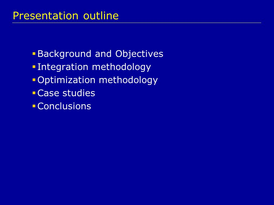 Background  Integrated Asset Modeling established methodology for asset performance  Need to exploit further the integration philosophy through optimization Objectives  Development of an optimization and integration tool to support daily operations  Choke valve settings, well routing  Separator pressure, reboiler temperature etc.