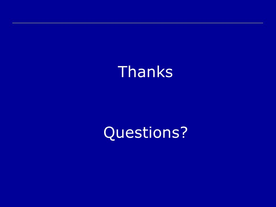 Thanks Questions