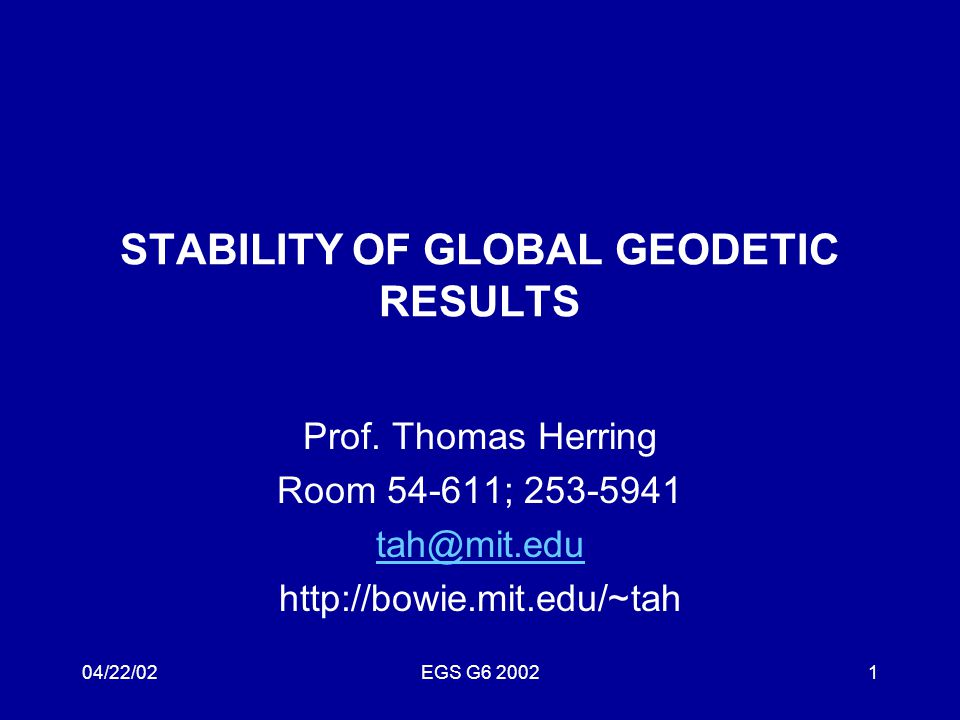 04/22/02EGS G6 20022 Overview Motivation for talk: Anomalies in apparent positions of phase centers of GPS satellites, and variations in global scale Analysis of GPS results with satellite phase center position estimated and ground antenna phase center models Comparison of scale variations with VLBI results