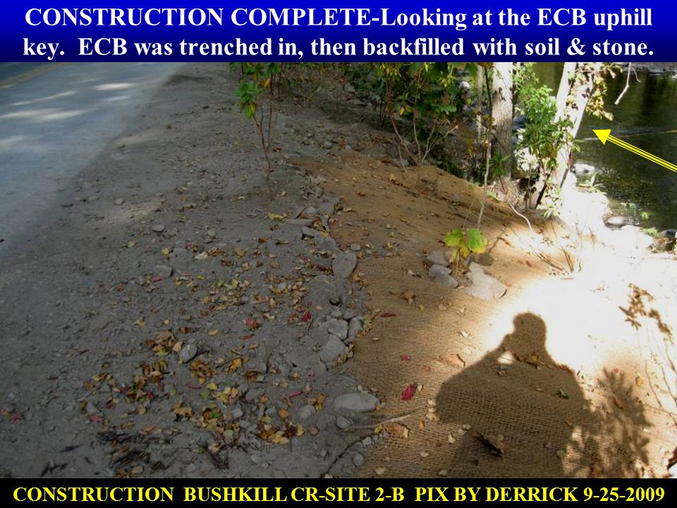 CONSTRUCTION COMPLETE-Looking at the ECB uphill key. ECB was trenched in, then backfilled with soil & stone. CONSTRUCTION BUSHKILL CR-SITE 2-B PIX BY