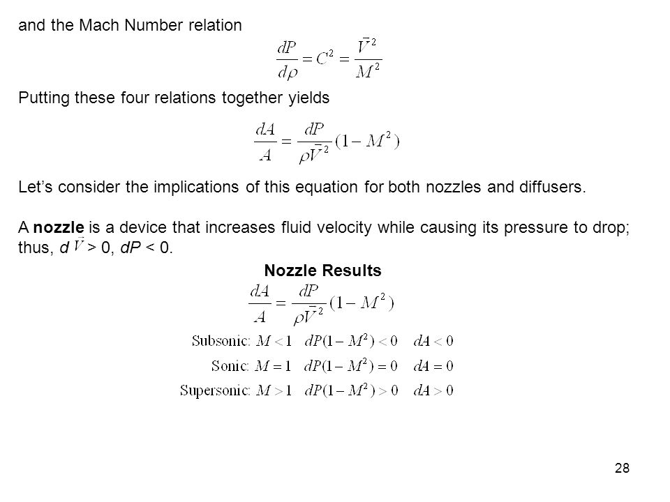 28 and the Mach Number relation Putting these four relations together yields Let's consider the implications of this equation for both nozzles and dif