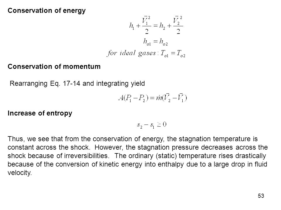 53 Conservation of energy Conservation of momentum Rearranging Eq. 17-14 and integrating yield Increase of entropy Thus, we see that from the conserva