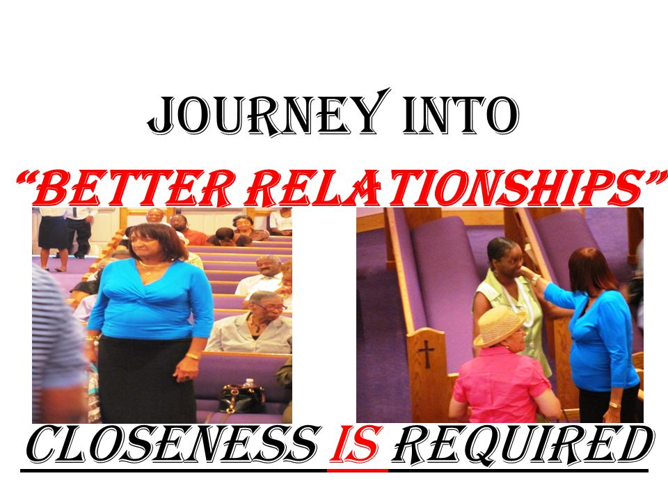 JOURNEY into Better Relationships Closeness Is Required