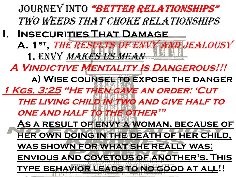 Journey into Better Relationships two weeds that choke Relationships B.elievers I.nformation B.efore L.eaving E.arth