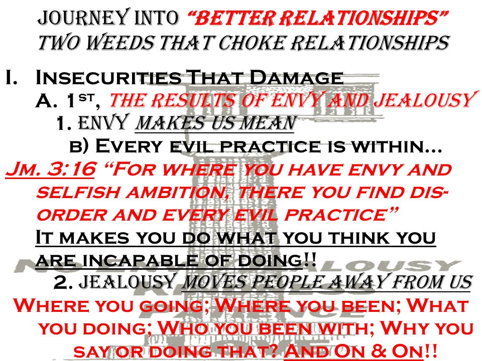 Journey into Better Relationships two weeds that choke Relationships I.Insecurities That Damage A.
