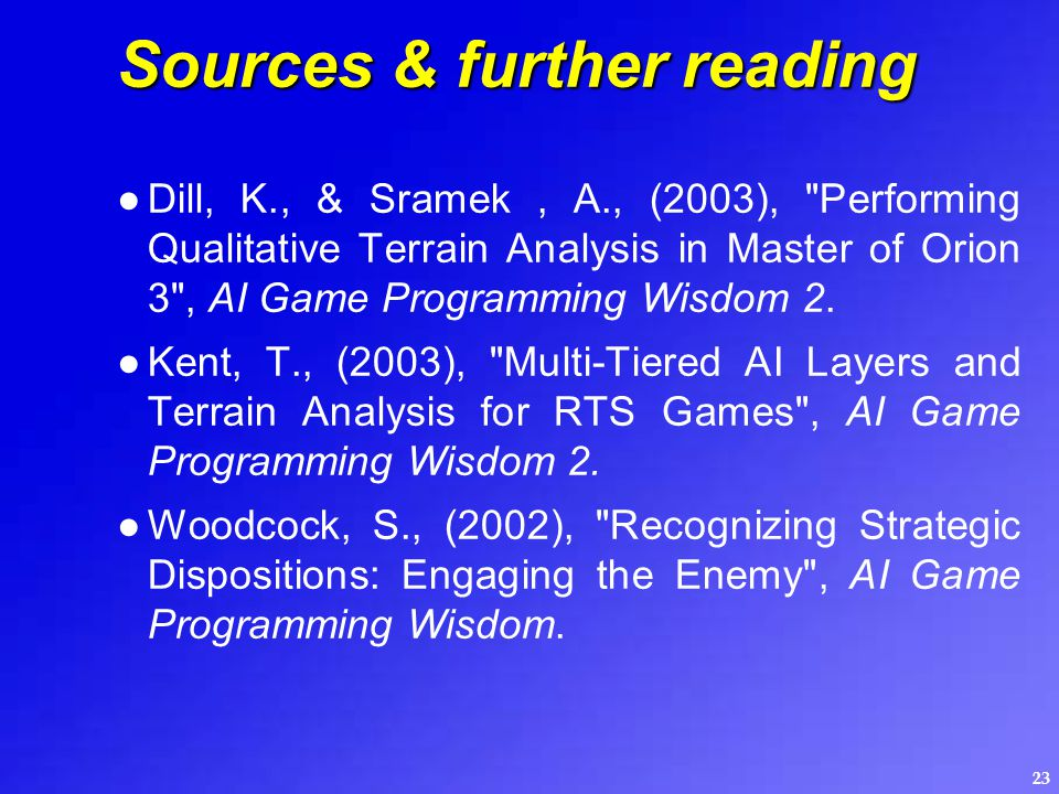 23 Sources & further reading ●Dill, K., & Sramek, A., (2003),