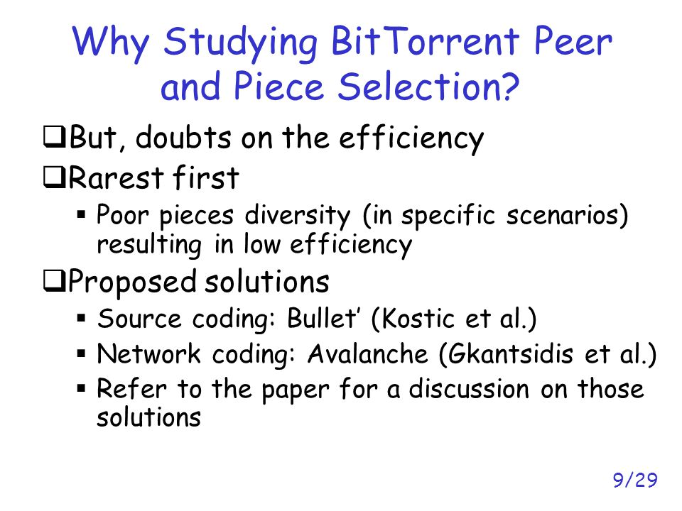 9/29 Why Studying BitTorrent Peer and Piece Selection.