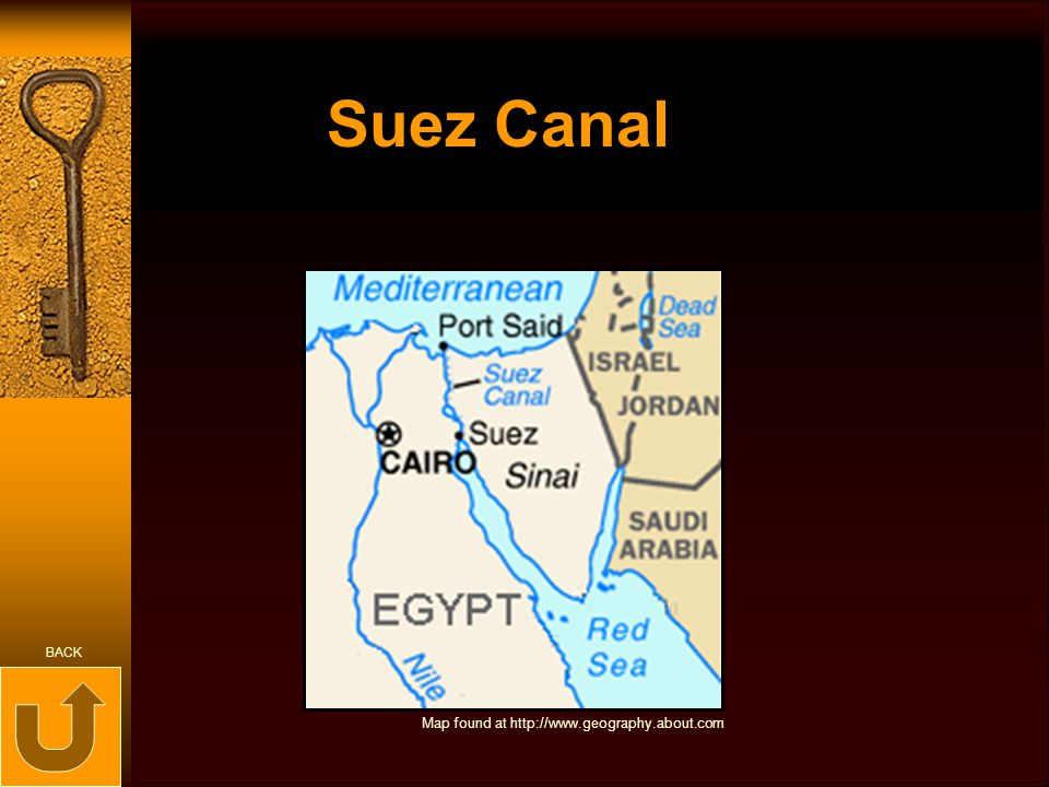 Suez Canal Map found at http://www.geography.about.com BACK