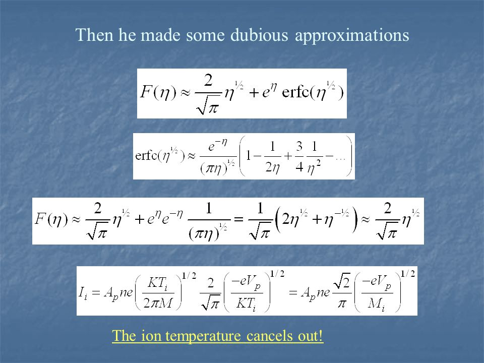 Then he made some dubious approximations The ion temperature cancels out!