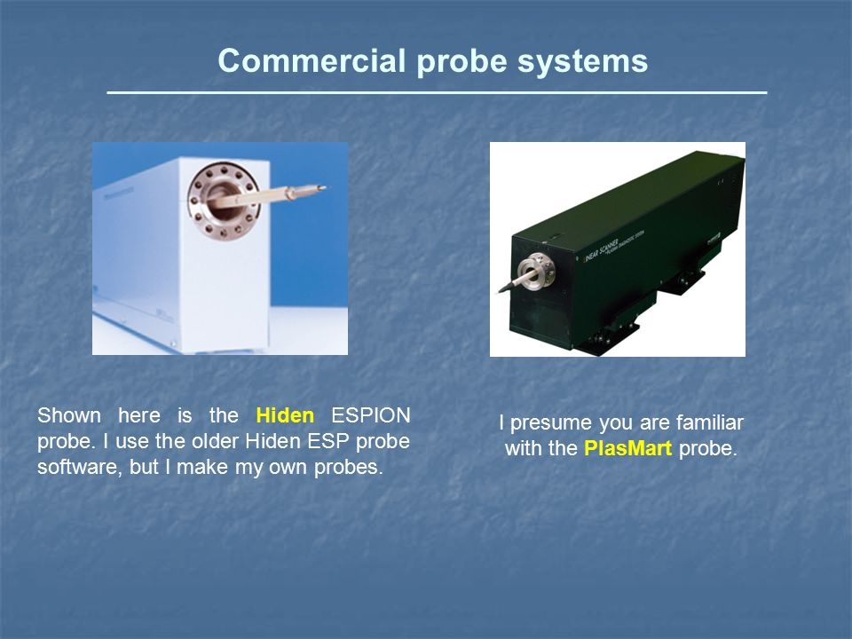 The Chen B probe To reject RF pickup, resonant chokes (inductors) and a good auxiliary electrode are needed.