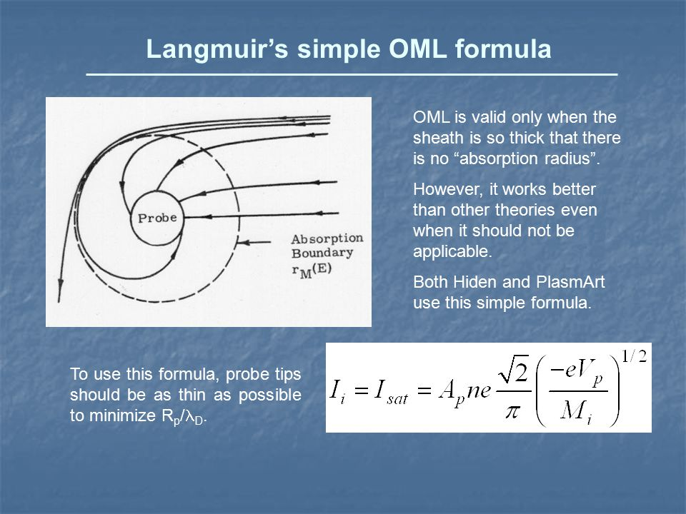 The simple OML formula The ion saturation current Isat is independent of T e and can be used easily to measure density n.