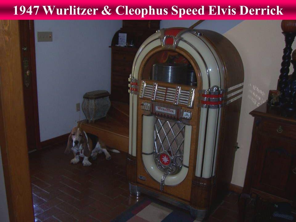1947 Wurlitzer & Cleophus Speed Elvis Derrick
