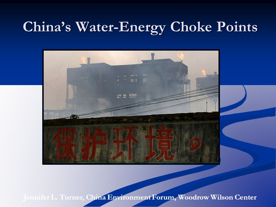 China's Water-Energy Choke Points Jennifer L.