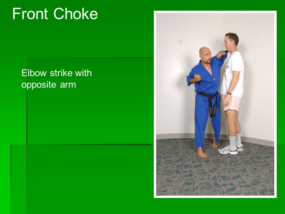 Front Choke Elbow strike with opposite arm