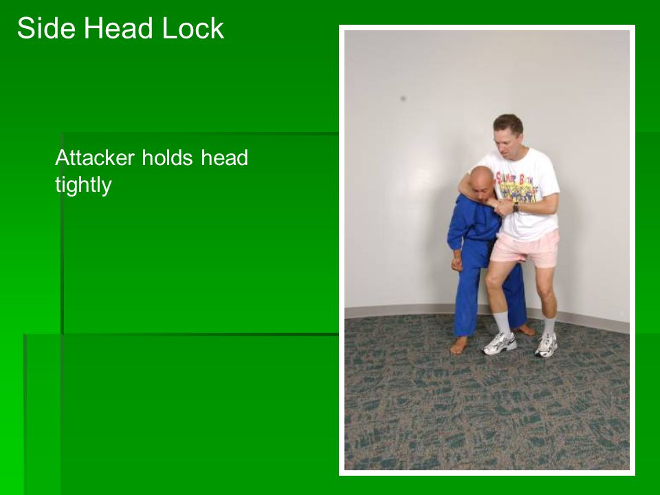 Side Head Lock Attacker holds head tightly