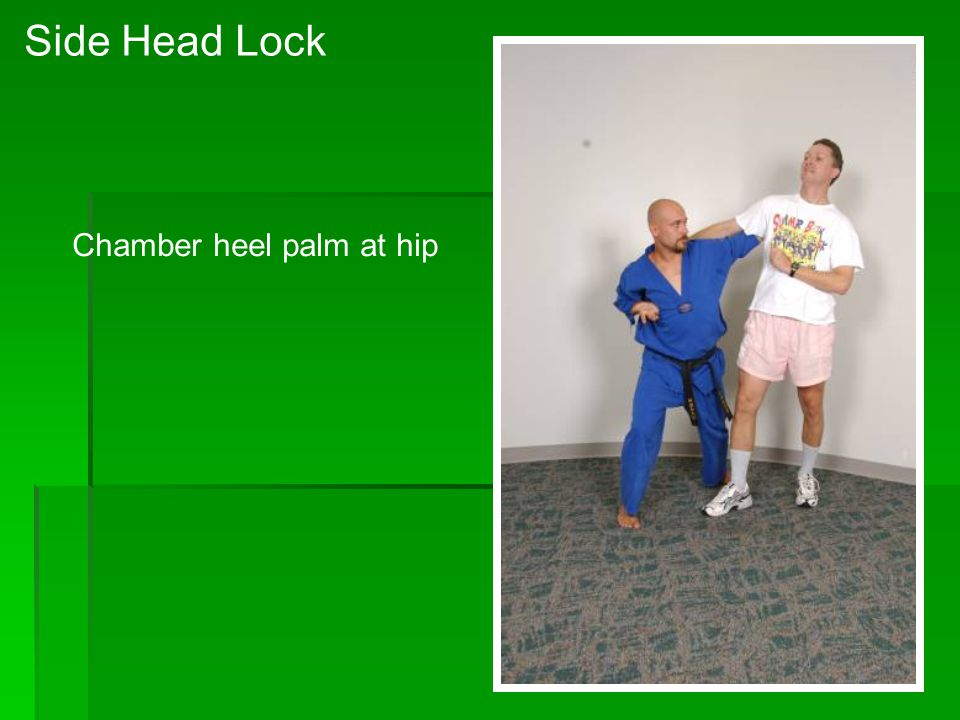 Side Head Lock Chamber heel palm at hip