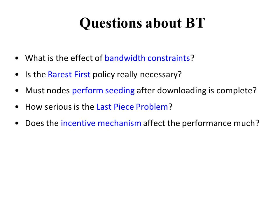Questions about BT What is the effect of bandwidth constraints.