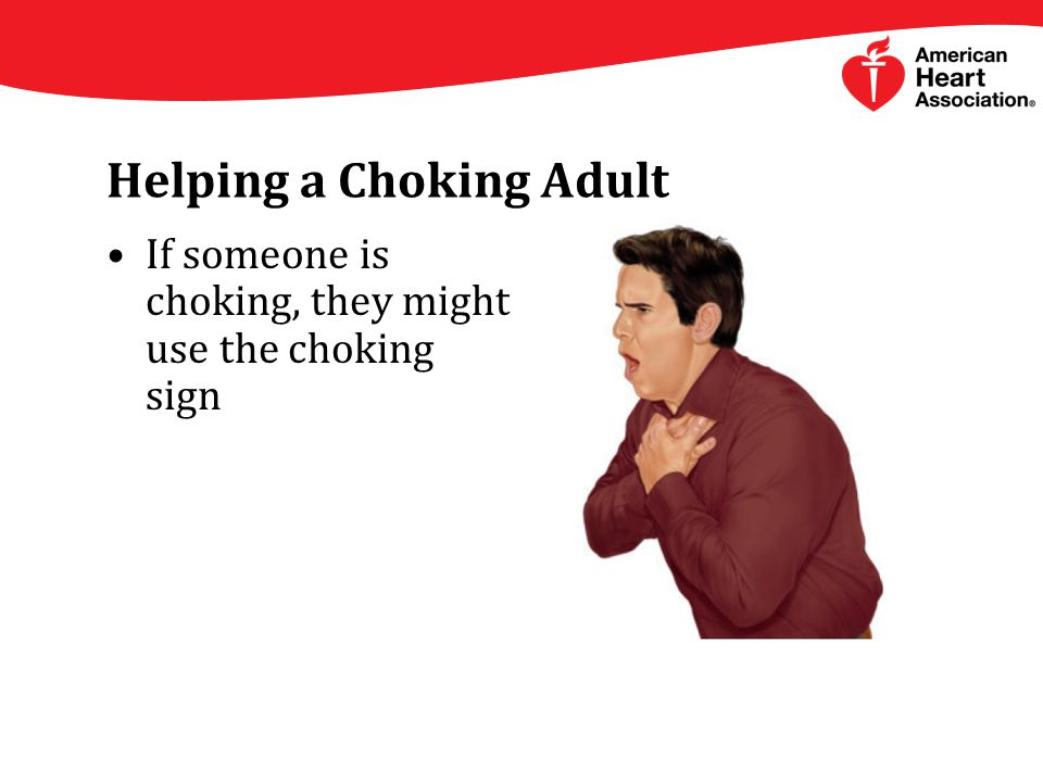 Helping a Choking Adult If someone is choking, they might use the choking sign