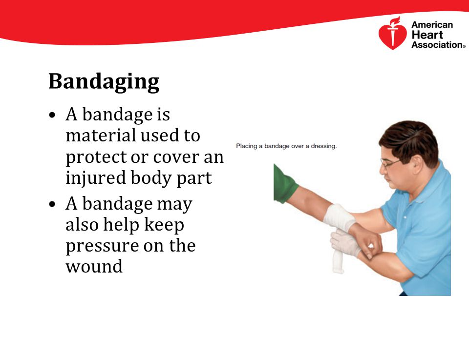 Bandaging A bandage is material used to protect or cover an injured body part A bandage may also help keep pressure on the wound