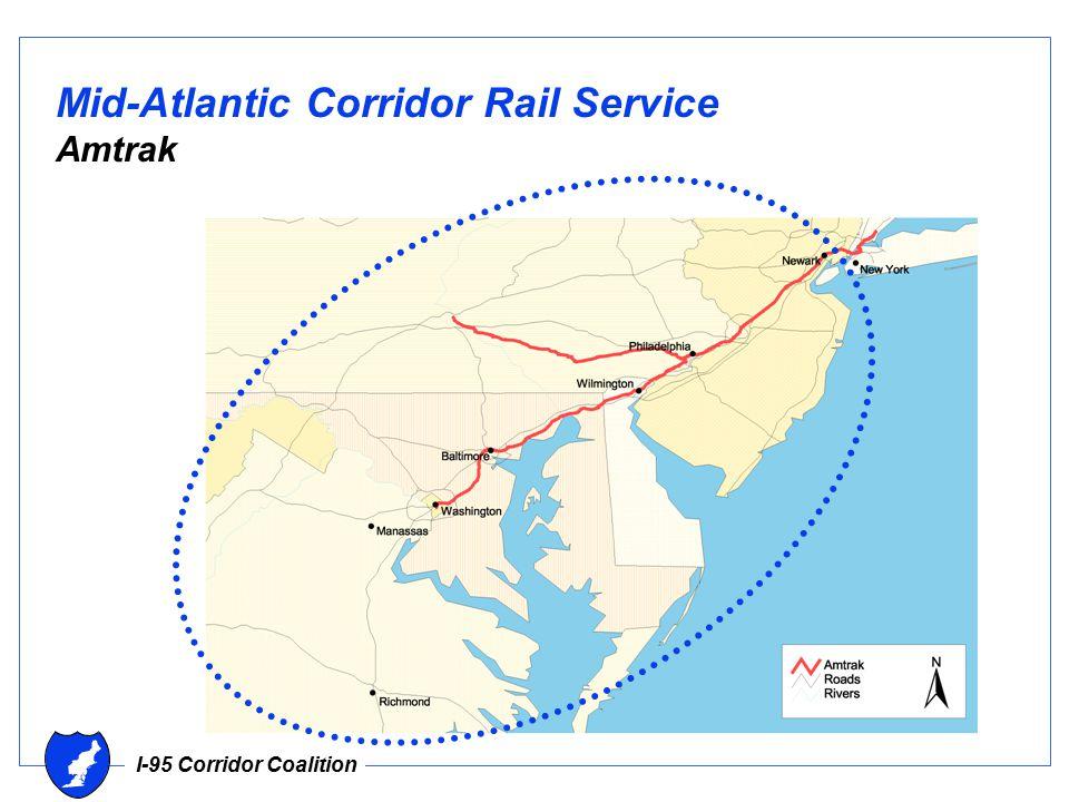 I-95 Corridor Coalition Mid-Atlantic Corridor Rail Service Amtrak