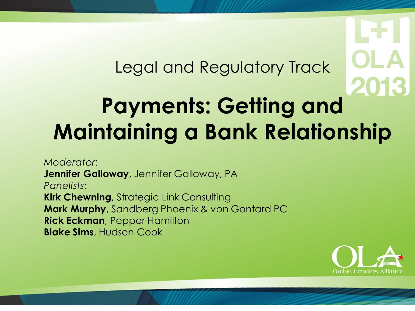 Outline OLA Payments best practices ACH processing in the current environment Payments compliance and alternatives
