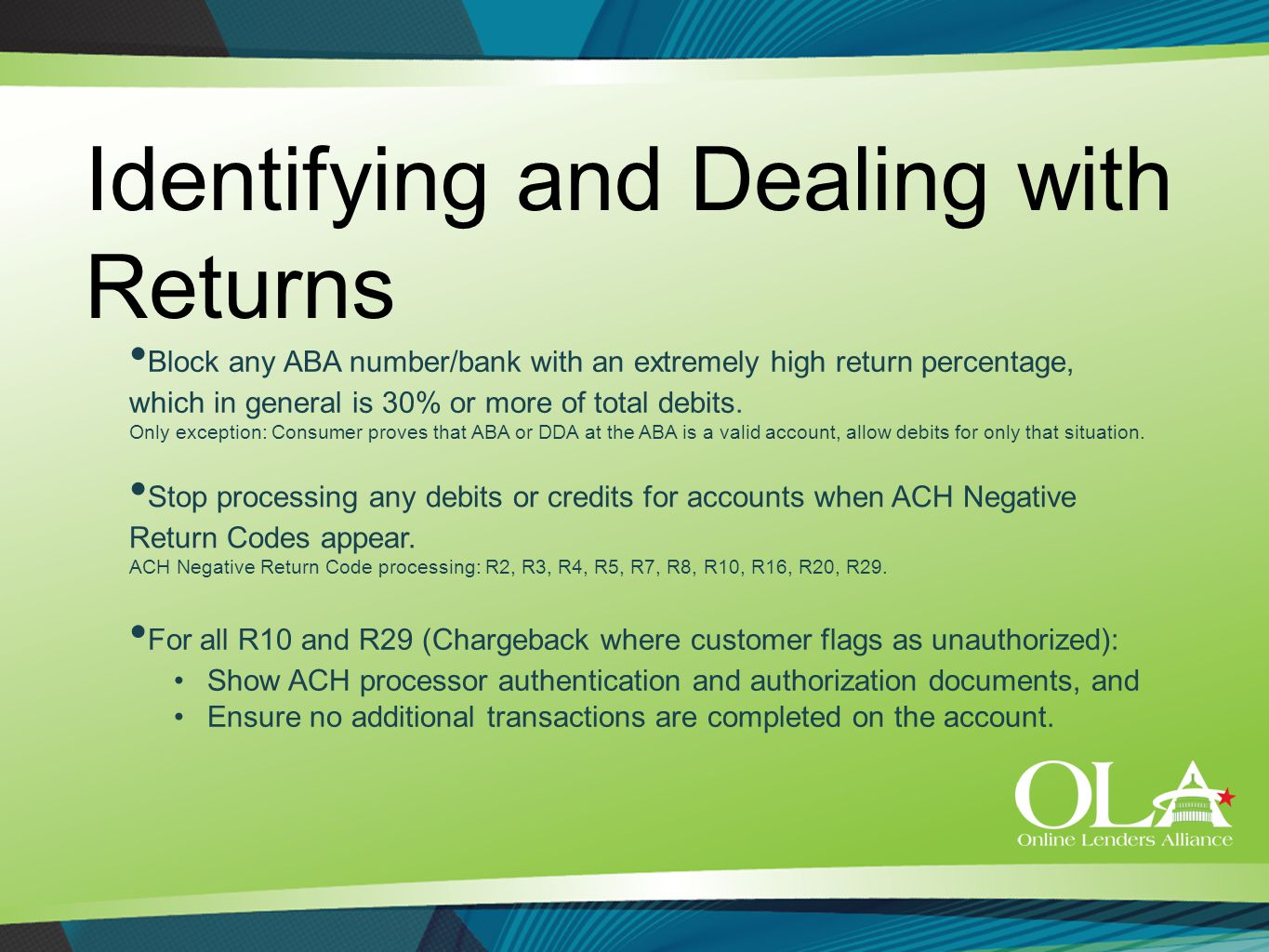 Identifying and Dealing with Returns Stop processing any debits or credits for accounts when ACH Negative Return Codes appear. ACH Negative Return Cod