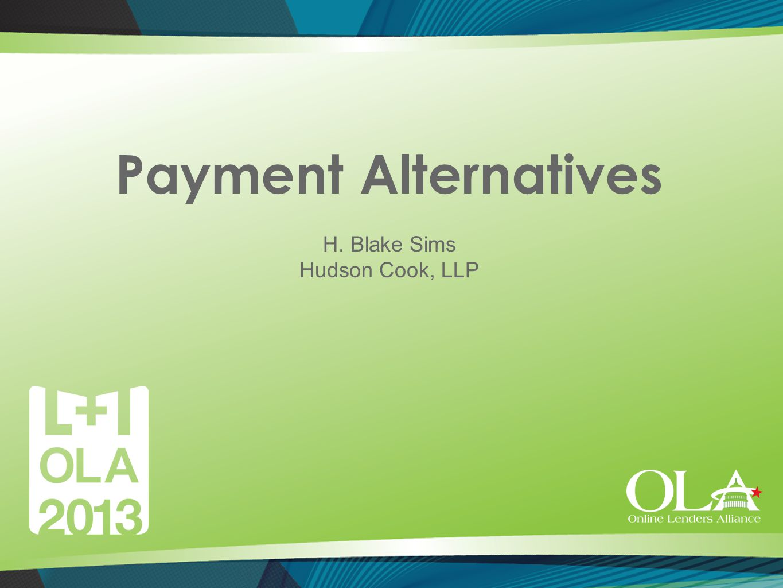 Payment Alternatives H. Blake Sims Hudson Cook, LLP