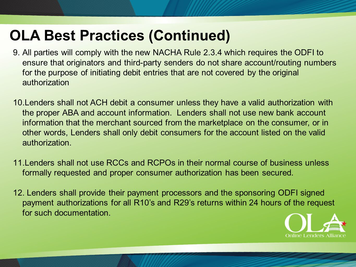 9. All parties will comply with the new NACHA Rule 2.3.4 which requires the ODFI to ensure that originators and third-party senders do not share accou