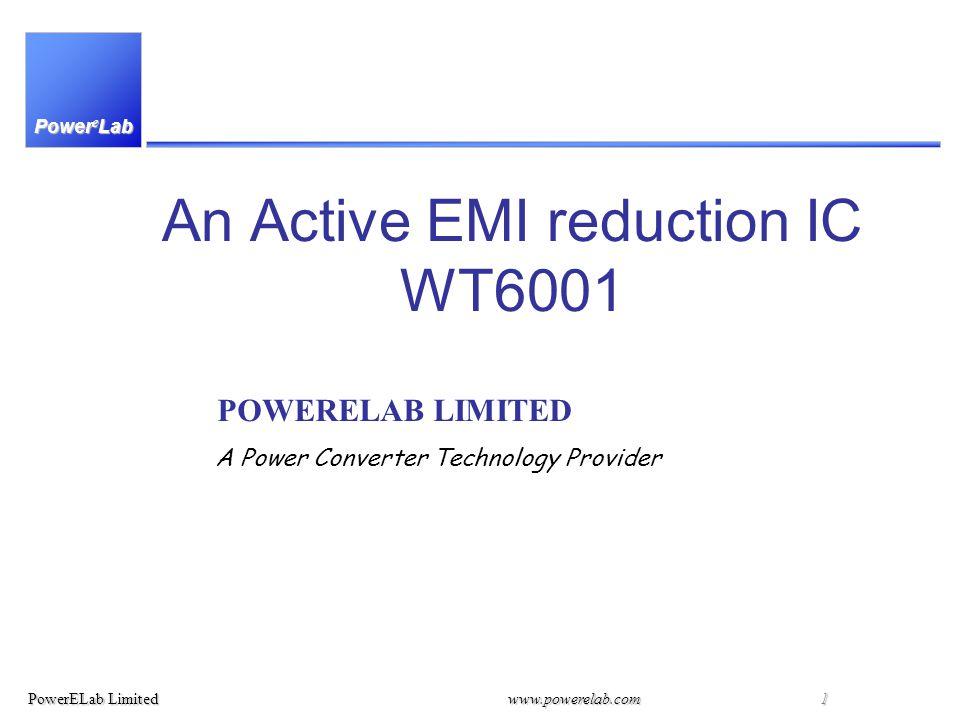 Power e Lab PowerELab Limitedwww.powerelab.com 1 An Active EMI reduction IC WT6001 POWERELAB LIMITED A Power Converter Technology Provider