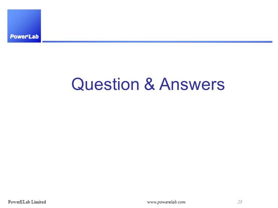 Power e Lab PowerELab Limitedwww.powerelab.com 25 Question & Answers