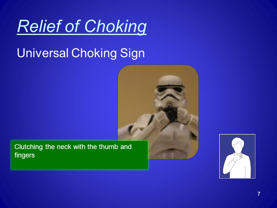 Relief of Choking Universal Choking Sign Clutching the neck with the thumb and fingers 7