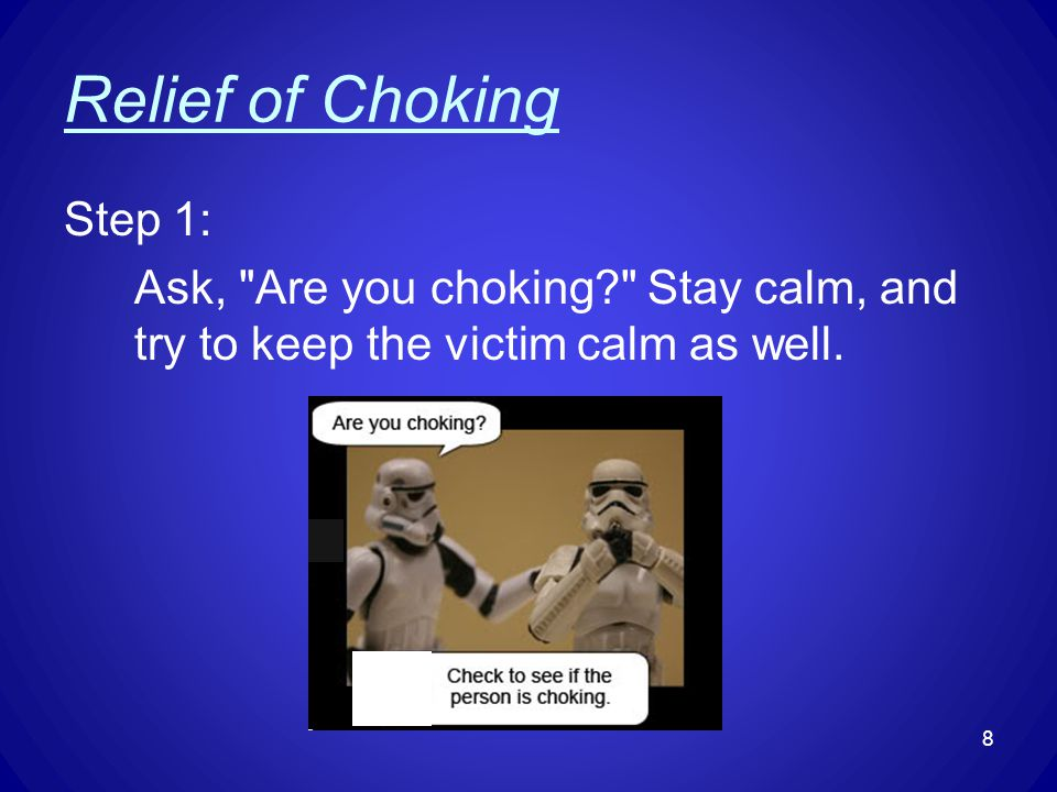 Relief of Choking Step 1: Ask,