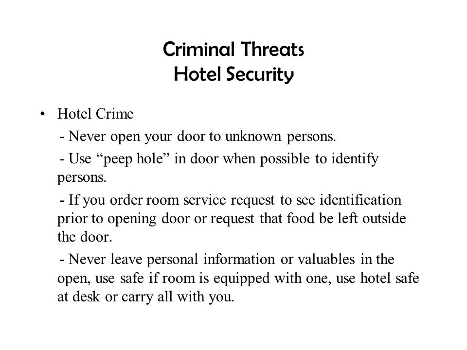 """Criminal Threats Hotel Security Hotel Crime - Never open your door to unknown persons. - Use """"peep hole"""" in door when possible to identify persons. -"""