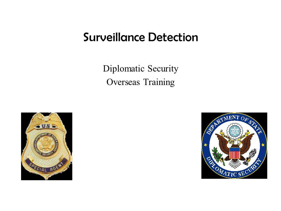 Surveillance Detection Diplomatic Security Overseas Training
