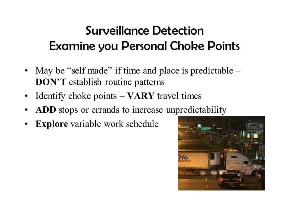 """Surveillance Detection Examine you Personal Choke Points May be """"self made"""" if time and place is predictable – DON'T establish routine patterns Identi"""