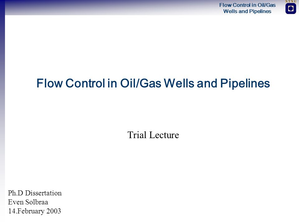 Flow Control in Oil/Gas Wells and Pipelines Slug Flow - A fascinating but unwanted and damaging flow pattern