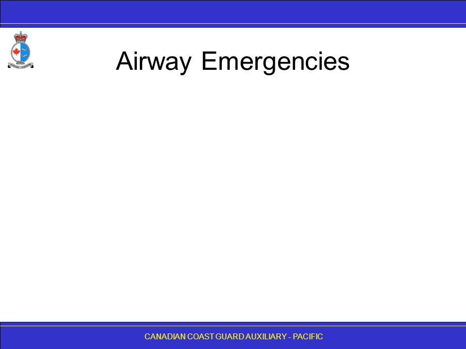 CANADIAN COAST GUARD AUXILIARY - PACIFIC Airway Emergencies