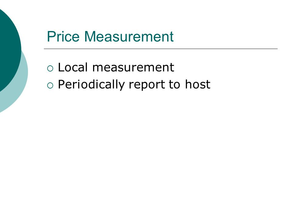 Price Measurement  Local measurement  Periodically report to host