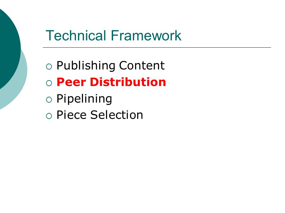 Peer Distribution  Standard tracker algorithm will return a random list of peers.