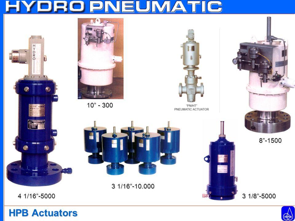HPB Actuators 8 -1500 3 1/8 -5000 10 - 300 3 1/16 -10.000 4 1/16 -5000