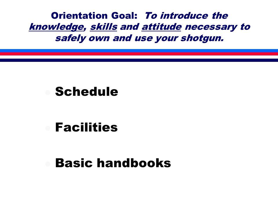 Shotgun Cleaning Procedures 1.Field strip (break down for cleaning) 2.