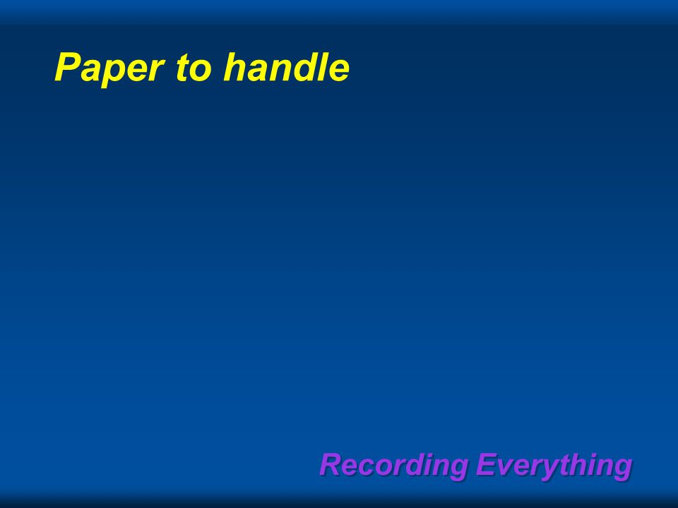 Recording Everything Paper to handle