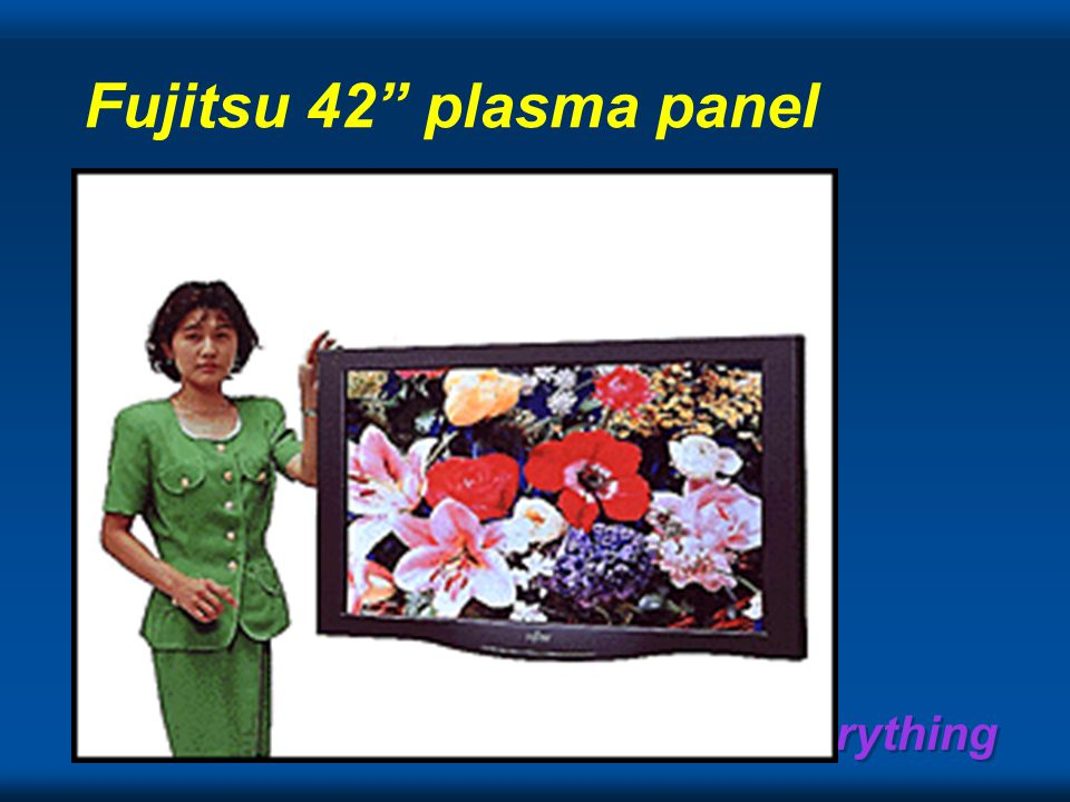 Recording Everything Fujitsu 42 plasma panel