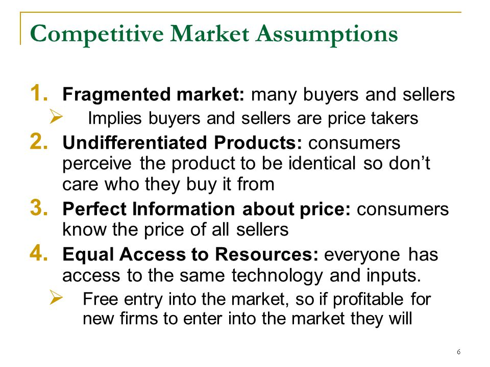 Competitive Market Assumptions 1.